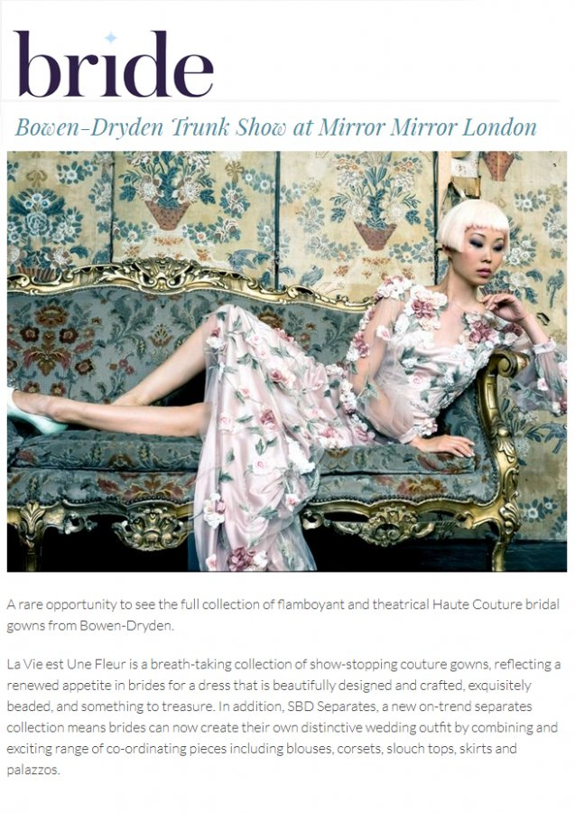 bridemag http://www.bridemagazine.co.uk/events/bowen-dryden-trunk-show-at-mirror-mirror-london-sept-2017